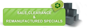 SALE, CLEARENCE & REMANUFACTURED SPECIALS
